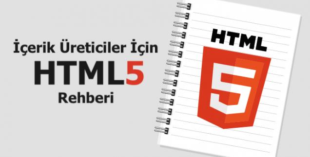 İçerik Üreticiler İçin HTML5 Rehberi